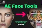 AE脚本-人脸面部跟踪合成换脸表情美颜变形美容滤镜特效插件预设 AE Face Tools