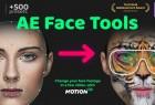 AE脚本-人脸面部跟踪合成换脸表情美颜变形美容滤镜特效插件预设 AE Face Tools V4.1