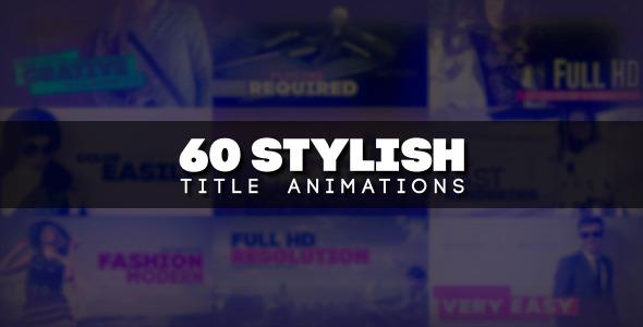 AE模版:60组个性风格化文字标题动画 60 Stylish Title Animations